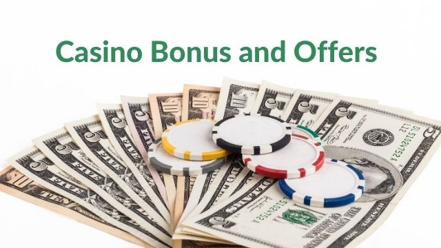 Casino Bonus and Offers