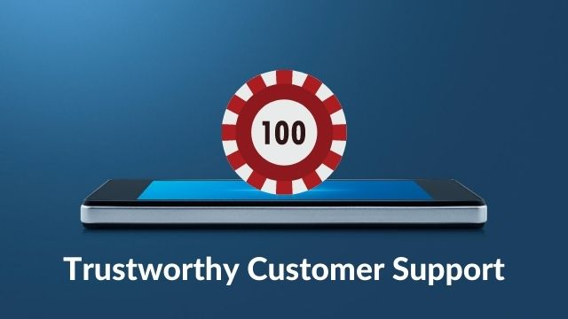 Trustworthy and Customer Support